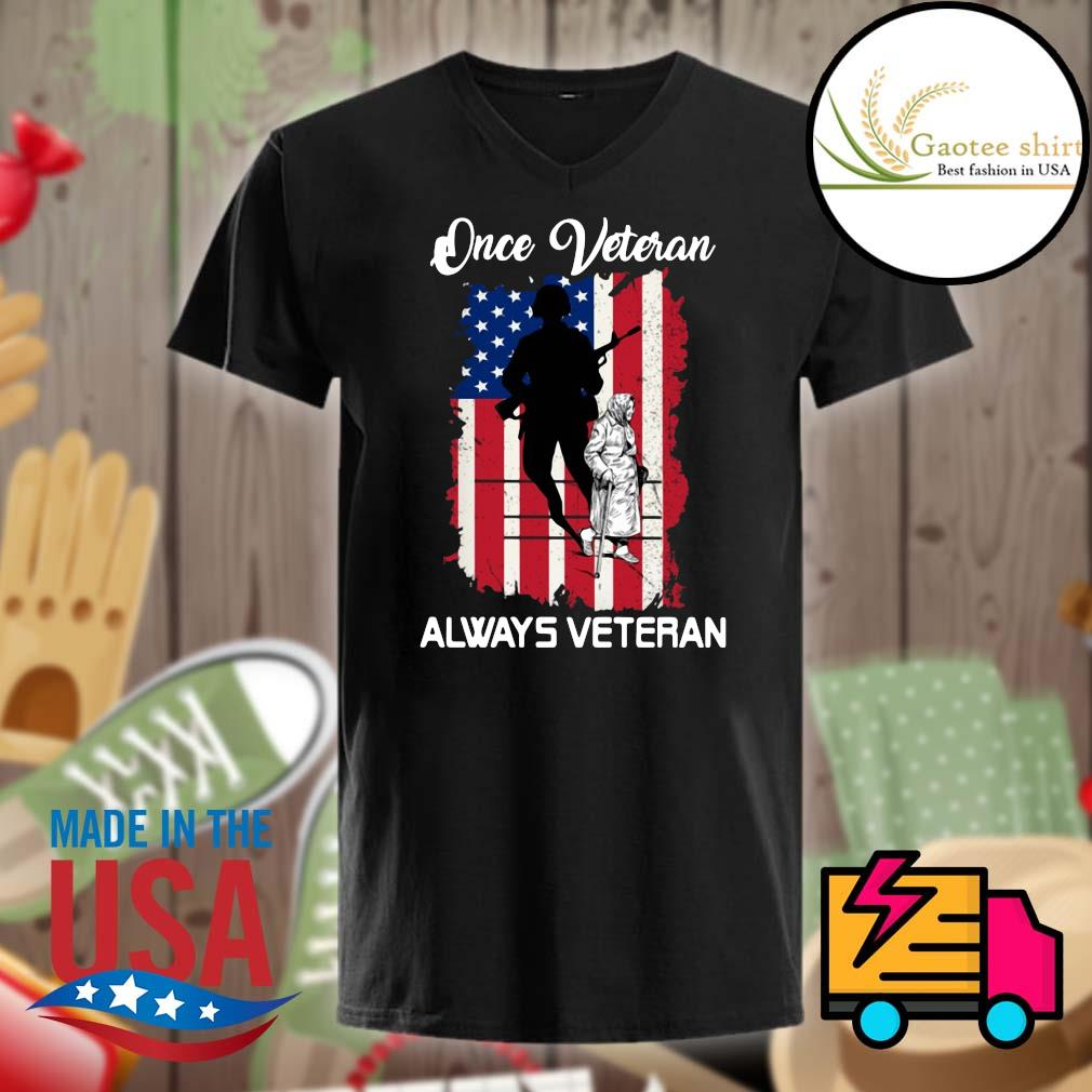 Once Veteran always Veteran American flag shirt