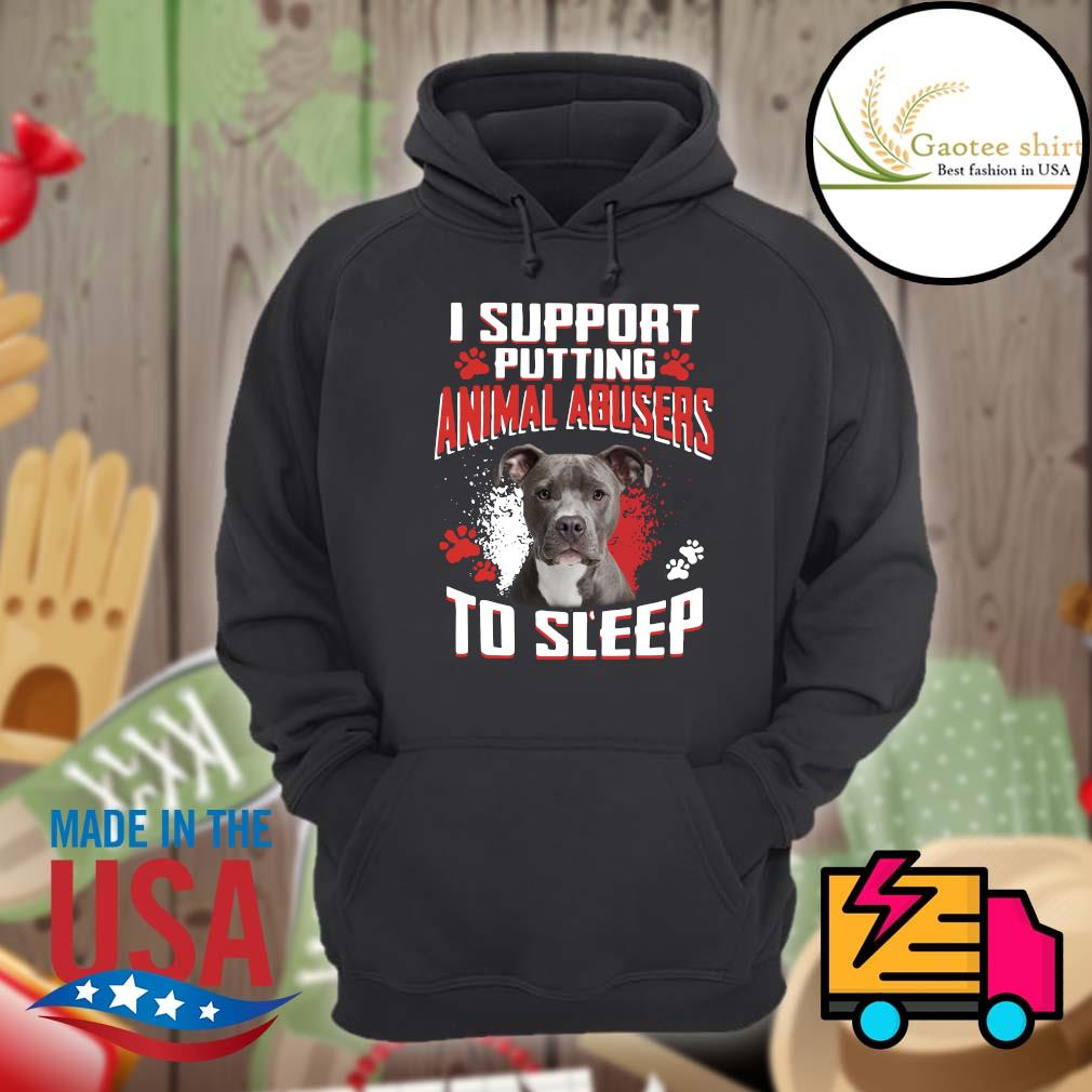Pitbull I support putting animal abusers to sleep s Hoodie
