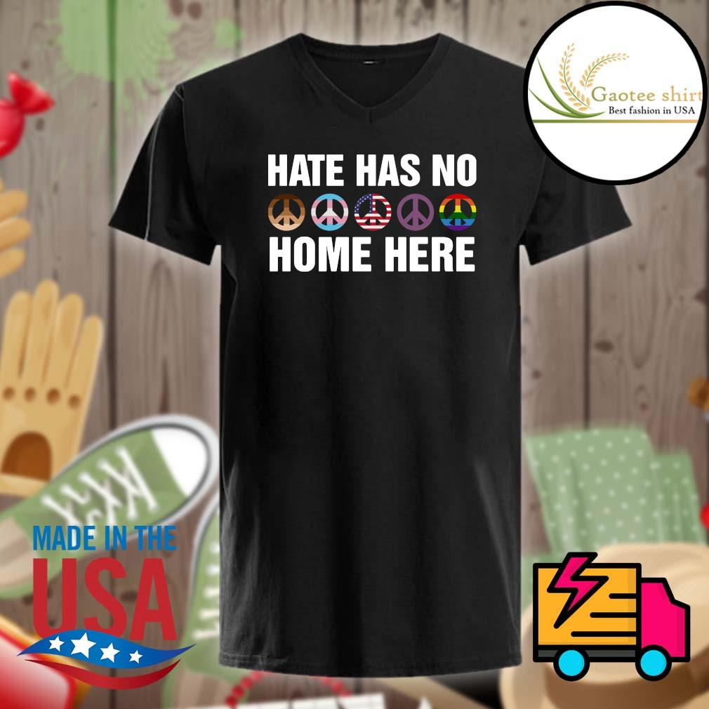 Símbolo da paz hate has no home here shirt