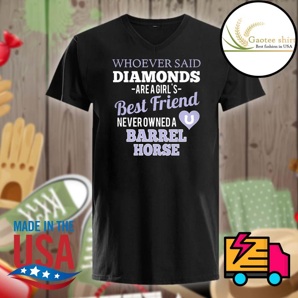 Whoever said diamonds are a girl's best friend never owned a barrel horse shirt